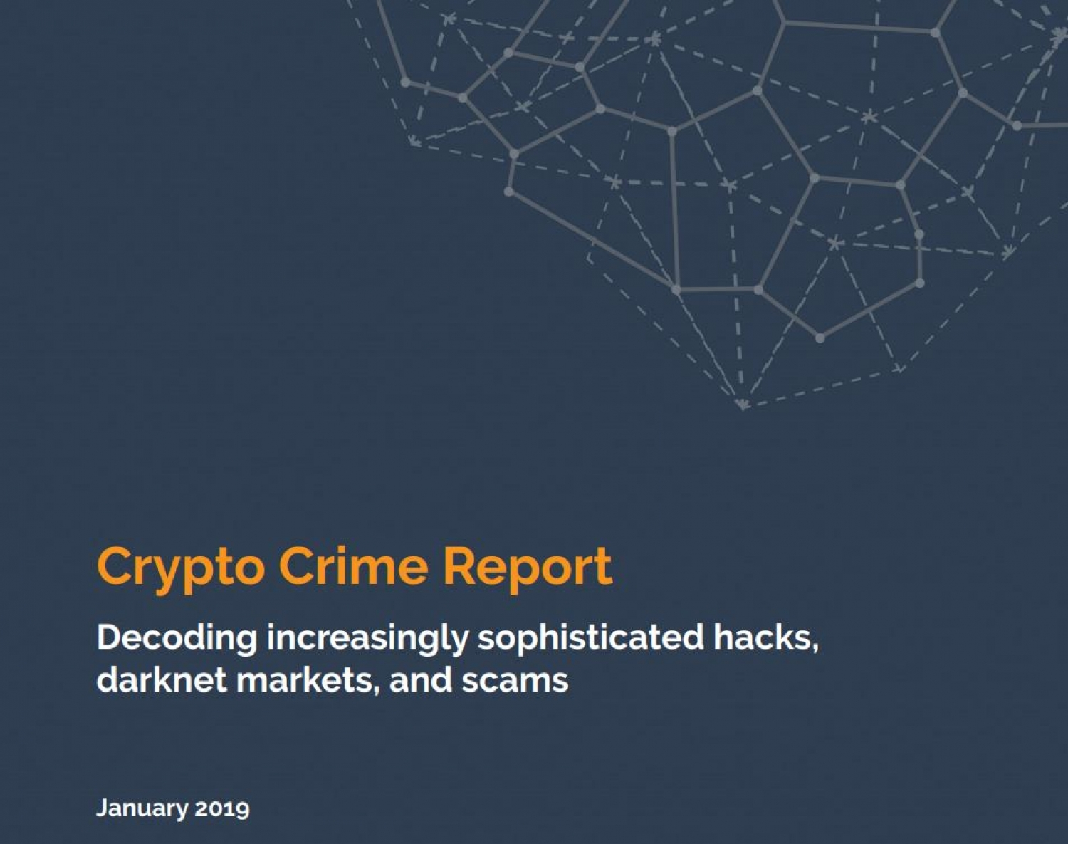 CRYPTO CRIME REPORT: DECODING HACKS, DARKNET MARKETS, AND SCAMS